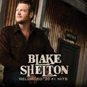 Reloaded: 20 #1 Hits - Blake Shelton - Blake Shelton