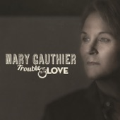 Mary Gauthier - When a Woman Goes Cold