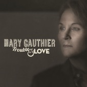 Mary Gauthier - Walking Each Other Home