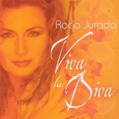 Viva la Diva - Rocío Jurado