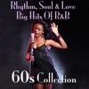 Rhythm, Soul & Love Big Hits of R&B 60s Collection