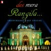 Des Mera Rangila - Independence Day Special