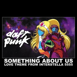 """Something About Us (Love Theme From """"Interstella 5555"""") - EP"""