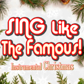 All I Want For Christmas Is You (Instrumental Karaoke) [Originally Performed By Mariah Carey]-Sing Like The Famous!