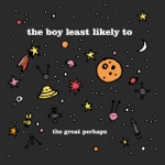 The Boy Least Likely To - Lucky To Be Alive