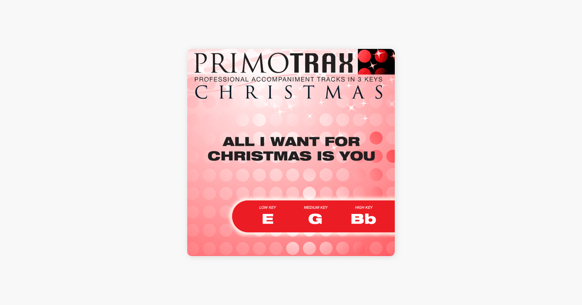 All I Want For Christmas Is You - Christmas Primotrax - Performance ...
