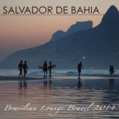 Salvador de Bahia Brasilian Lounge Music Brazil 2014