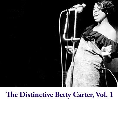 The Distinctive Betty Carter, Vol. 1 - Betty Carter