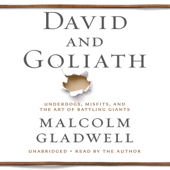 David and Goliath: Underdogs, Misfits, And the Art of Battling Giants (Unabridged)