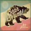 Bear Hunt!