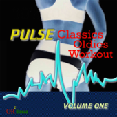 Pulse Classics Oldies Workout, Vol. 1: Cardio & Fitness Music for the Gym