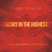 Glory In The Highest: Christmas Songs Of Worship-Chris Tomlin