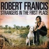 Robert Francis - Tunnels
