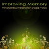 Improving Memory Mindfulness Meditation Yoga Music Powerful Meditation Songs