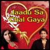 Jaadu Sa Chal Gaya