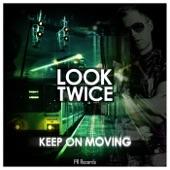 Look Twice - Keep On Moving