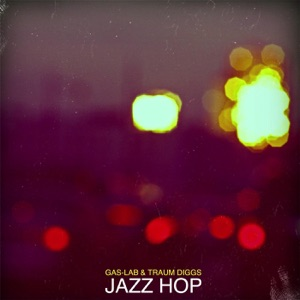 Gas-Lab & Traum Diggs - Jazz Hop feat. Natayla