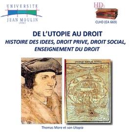 Premi Res Journ Es Lyonnaises D Histoire Du Droit De L Utopie Au Droit
