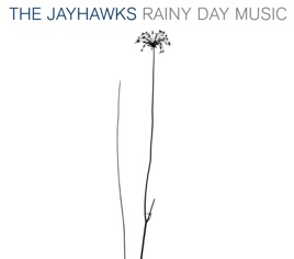 The Jayhawks: Save it for a Rainy Day