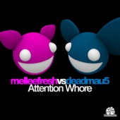 Attention Whore (Melleefresh vs. deadmau5) - Single