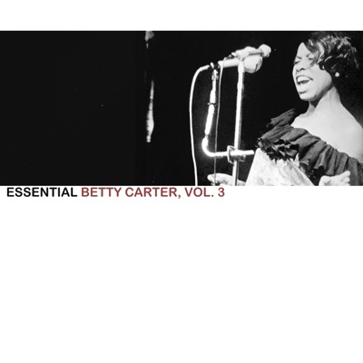Essential Betty Carter, Vol. 3 - Betty Carter
