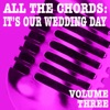 All the Chords: It's Our Wedding Day, Vol. 3