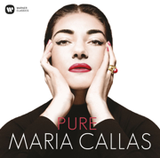 Pure Maria Callas - Maria Callas - Maria Callas
