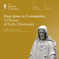 From Jesus to Constantine: A History of Early Christianity