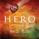 Rhonda Byrne - Hero: The Secret (Unabridged)