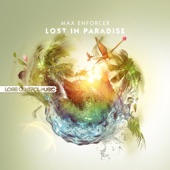 Max Enforcer - Lost in Paradise