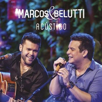 Marcos & Belutti (Acústico) - Marcos e Belutti
