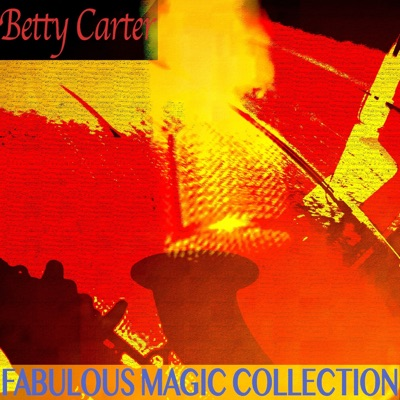 Fabulous Magic Collection (Remastered) - Betty Carter