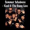 Summer Madness- Kool & the Gang Live (Live) ジャケット写真