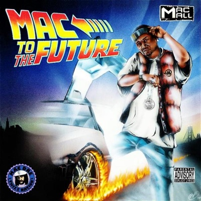 Mac To the Future - Mac Mall
