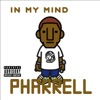 In My Mind, Pharrell Williams