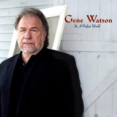 In a Perfect World - Gene Watson