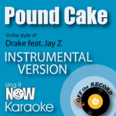 Pound Cake (In the Style of Drake feat. Jay Z) [Instrumental Karaoke Version]