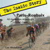Les Woodland - Paris-Roubaix, The Inside Story: All the Bumps of Cycling's Cobbled Classic (Unabridged) artwork