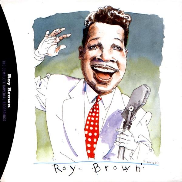 Roy Brown - Slow Down Little Eva