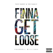 Finna Get Loose (feat. Pharrell Williams) - Puff Daddy & The Family