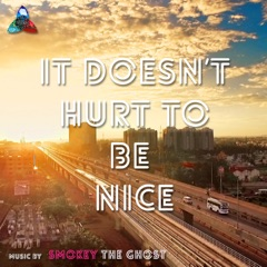 It Doesn't Hurt to Be Nice