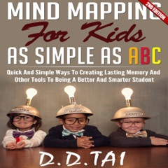 Mind Mapping for Kids: As Simple as ABC, 2nd Edition: Map Ways to Creating Lasting Memory (Unabridged)