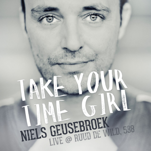 Niels Geusebroek - Take Your Time Girl (Live At Ruud De Wild, 538)