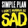 I Don't Wanna Be Sad - Single, Simple Plan