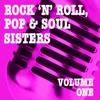 Rock 'n' Roll, Pop & Soul Sisters, Vol. 1