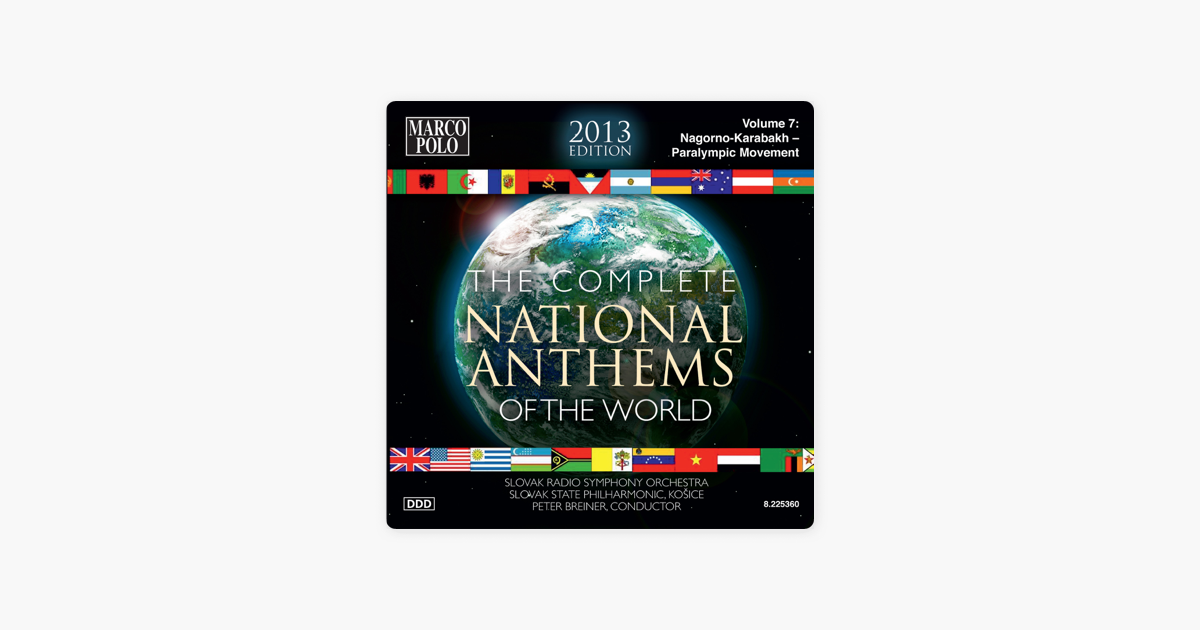 The Complete National Anthems of the World (2013 Edition), Vol  7 by  Slovak Radio Symphony Orchestra