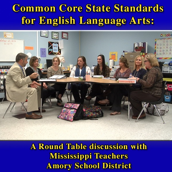 Common Core State Standards for English Language Arts: A Round Table discussion with Mississippi Teachers Amory School District