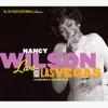 The Man That Got Away (Live At The Sands) (2001 Digital Remaster)  - Nancy Wilson