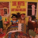 Zoe Muth and the Lost High Rollers - If I Can't Trust You With a Little Quarter (how Can I Trust You With My Heart?)