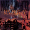 Mass Slaughter: The Best of Slaughter, Slaughter